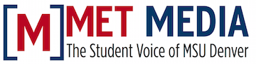 [M] Met Media, The Student Voice of M.S.U. Denver